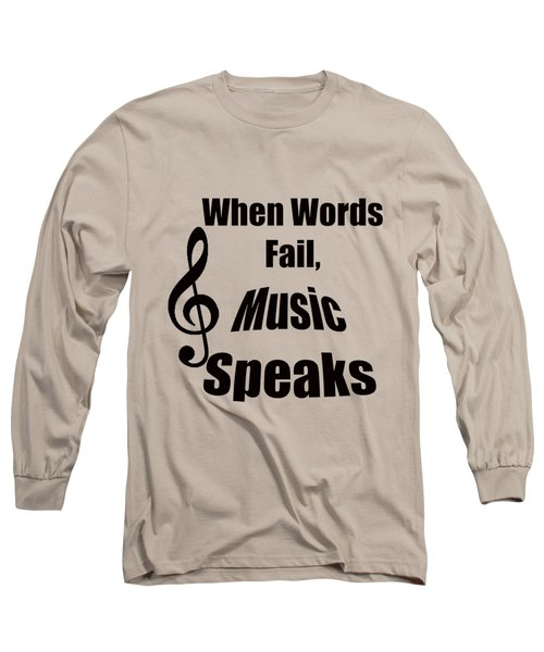 Treble Clef When Words Fail Music Speaks Long Sleeve T-Shirt