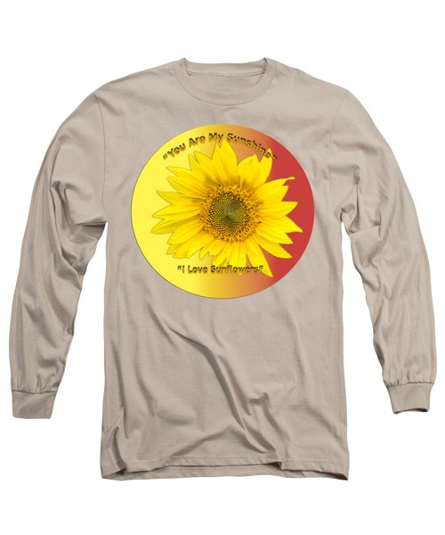 You Are My Sunshine Long Sleeve T-Shirt by Thomas Young