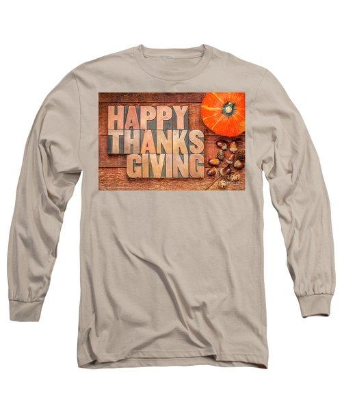 Happy Thanksgiving Greeting Card Long Sleeve T-Shirt