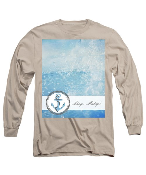 Ahoy Matey Long Sleeve T-Shirt