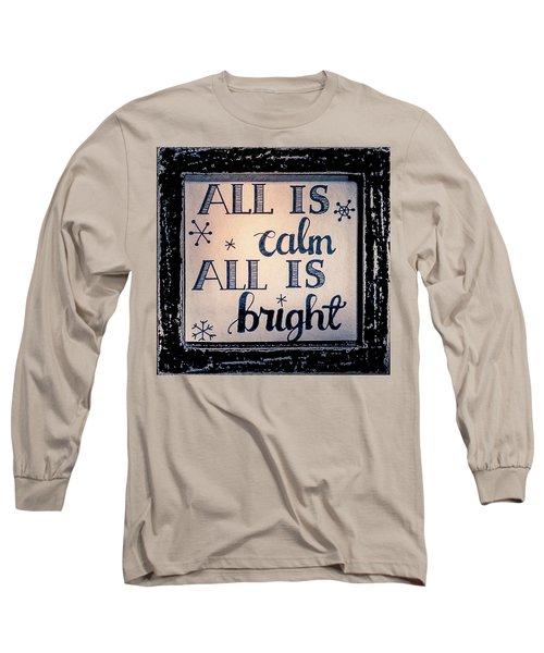 All Is Calm Long Sleeve T-Shirt