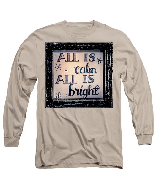 All Is Calm Long Sleeve T-Shirt