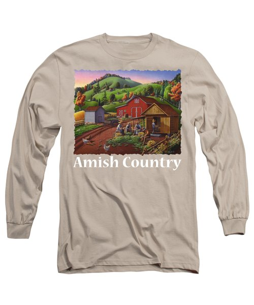 Amish Country T Shirt - Farmers Shucking Corn Country Farm Landscape - Corncrib - Corn Crib Long Sleeve T-Shirt