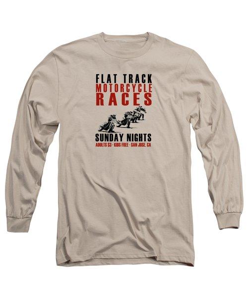 Flat Track Motorcycle Races Long Sleeve T-Shirt by Mark Rogan