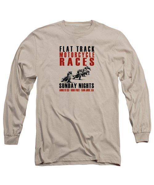 Flat Track Motorcycle Races Long Sleeve T-Shirt