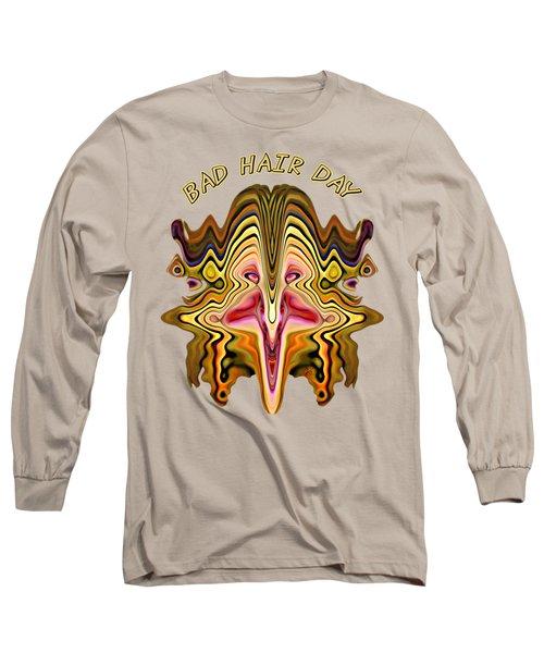 Bad Hair Day Long Sleeve T-Shirt