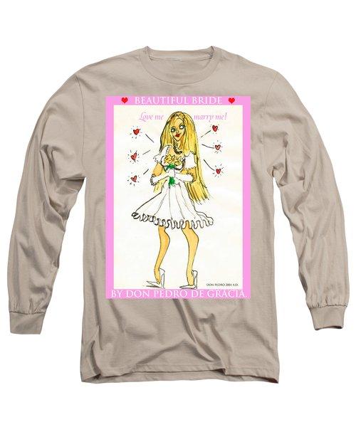 Beautiful Bride Long Sleeve T-Shirt by Don Pedro De Gracia