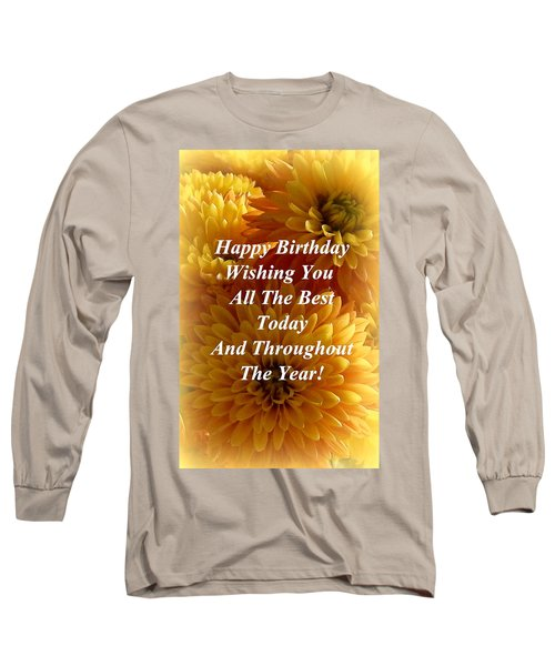 Because It's Your Birthday Long Sleeve T-Shirt