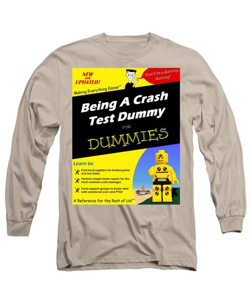 Being A Crash Test Dummy For Dummies Long Sleeve T-Shirt by Mark Fuller