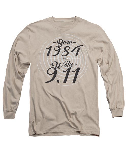 Born Into 1984 - Woke 9.11 Long Sleeve T-Shirt