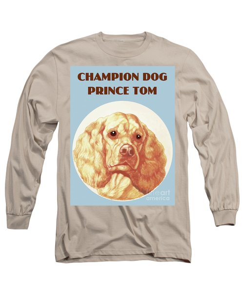 Champion Dog Prince Tom Long Sleeve T-Shirt