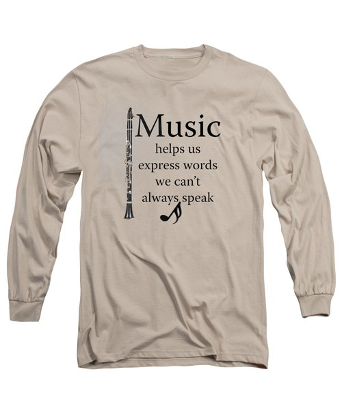 Clarinet Music Expresses Words Long Sleeve T-Shirt by M K  Miller