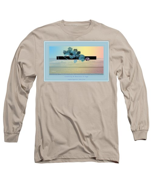 Creativity And Awareness In Yoga Long Sleeve T-Shirt by Felipe Adan Lerma