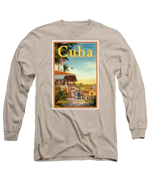Cuba-come To Havana Long Sleeve T-Shirt by Nostalgic Prints