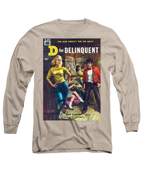 D For Delinquent Long Sleeve T-Shirt by Rudy Nappi