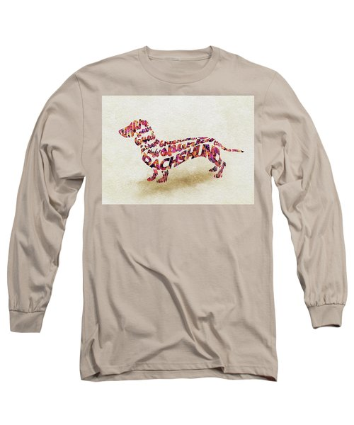 Dachshund / Sausage Dog Watercolor Painting / Typographic Art Long Sleeve T-Shirt