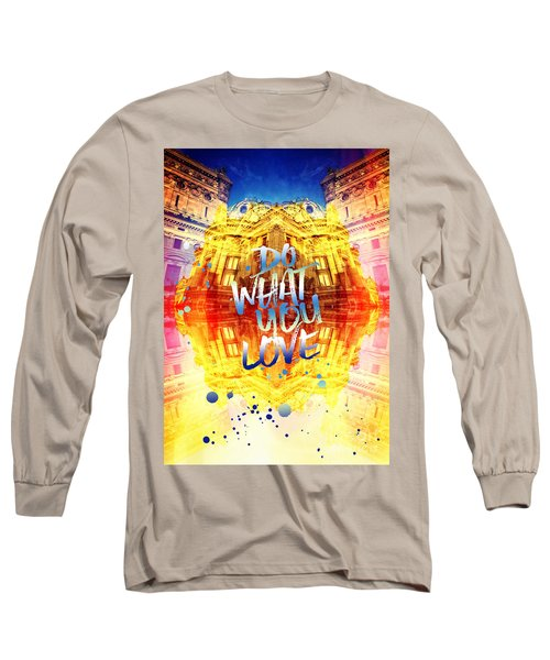 Do What You Love Paris Music Opera Garnier  Long Sleeve T-Shirt