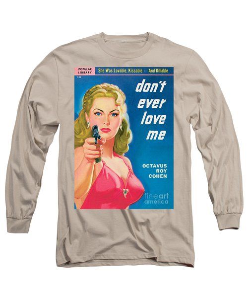 Don't Ever Love Me Long Sleeve T-Shirt