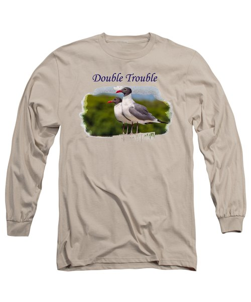 Double Trouble 2 Long Sleeve T-Shirt by John M Bailey