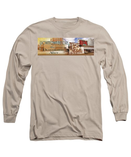 Downtown Before And Downtown After Long Sleeve T-Shirt