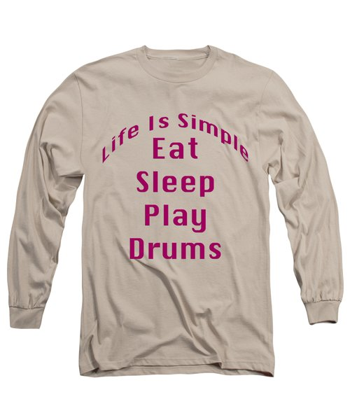 Drums Eat Sleep Play Drums 5514.02 Long Sleeve T-Shirt by M K  Miller