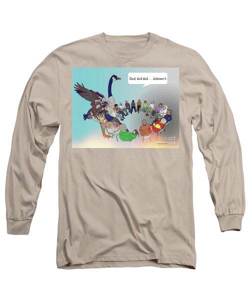 Duck, Duck, Alzheimers Long Sleeve T-Shirt