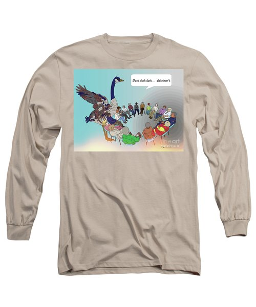 Duck, Duck, Alzheimers Long Sleeve T-Shirt