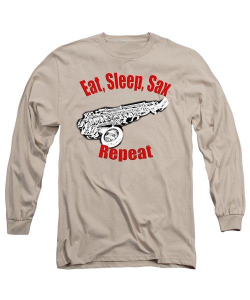 Eat Sleep Sax Repeat Long Sleeve T-Shirt