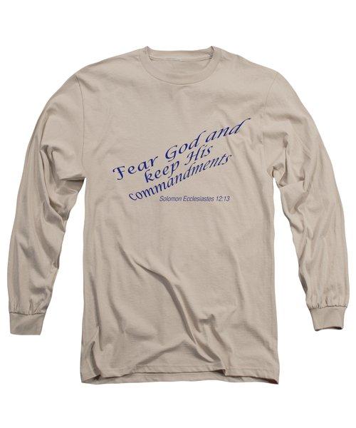 Ecclesiastes 12-13 Fear God Long Sleeve T-Shirt