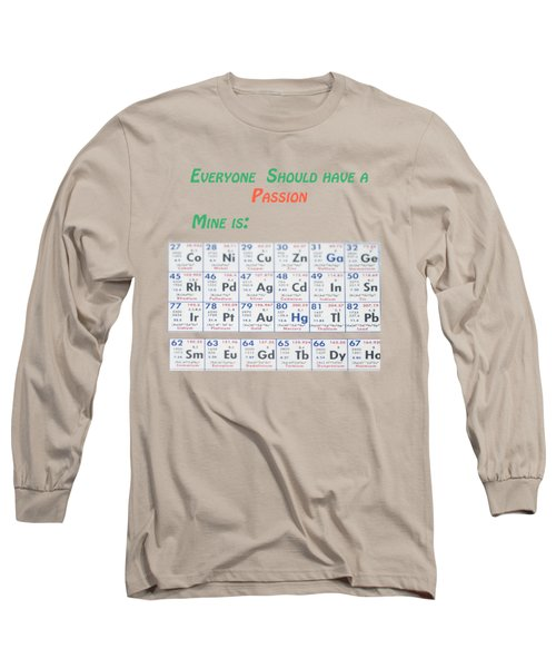 Everyone Should Have A Passion  Long Sleeve T-Shirt