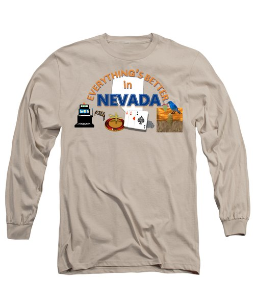Everything's Better In Nevada Long Sleeve T-Shirt