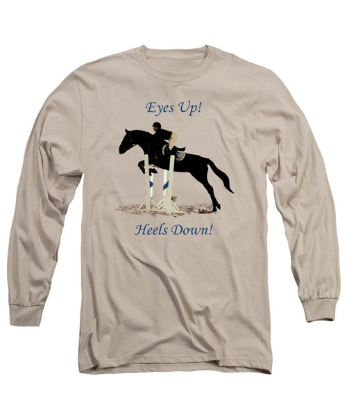 Eyes Up, Heels Down Horse Long Sleeve T-Shirt