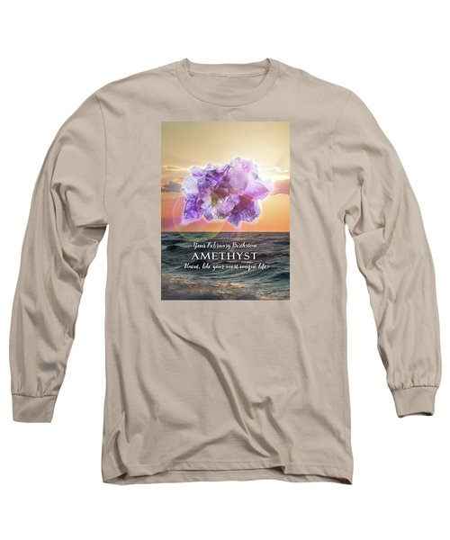 February Birthstone Amethyst Long Sleeve T-Shirt