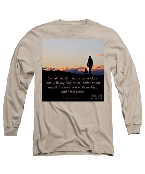 Long Sleeve T-Shirt featuring the digital art Feel Better With Your Dog by Kathy Tarochione