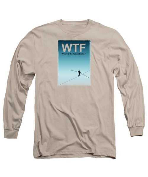 Funambulist Long Sleeve T-Shirt