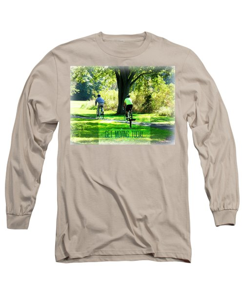 Get Moving Inspirational Long Sleeve T-Shirt