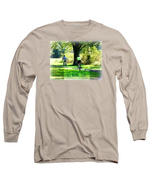 Get Moving Inspirational Long Sleeve T-Shirt