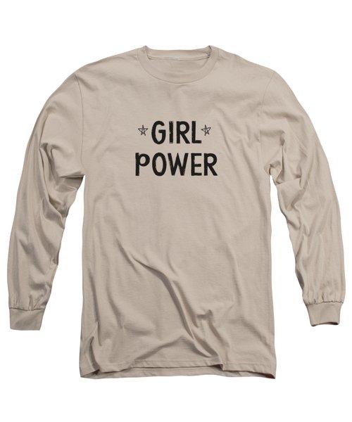 Girl Power- Design By Linda Woods Long Sleeve T-Shirt