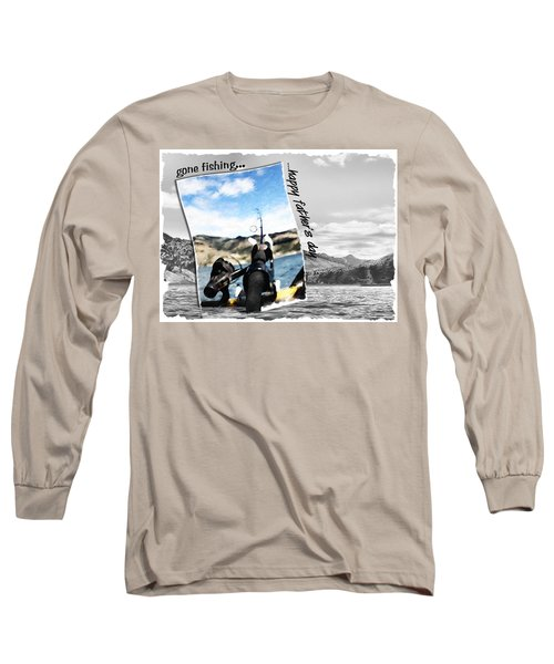 Gone Fishing Father's Day Card Long Sleeve T-Shirt