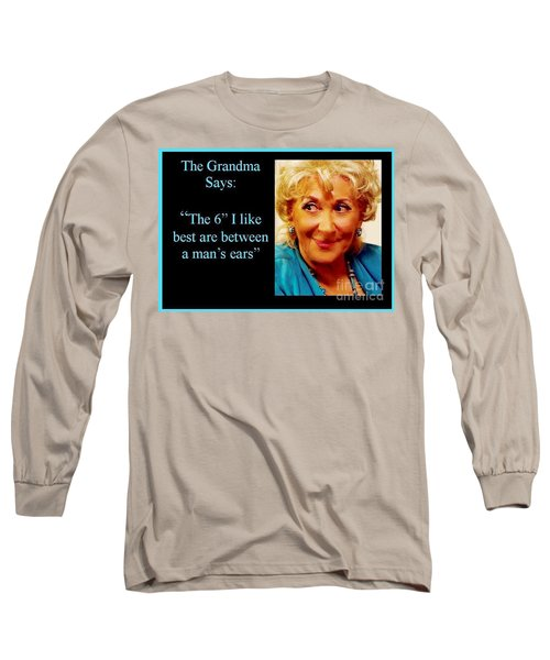 Grandma Says Long Sleeve T-Shirt