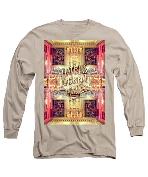Haters Gonna Hate Queen Marie Antoinette Petit Trianon Long Sleeve T-Shirt