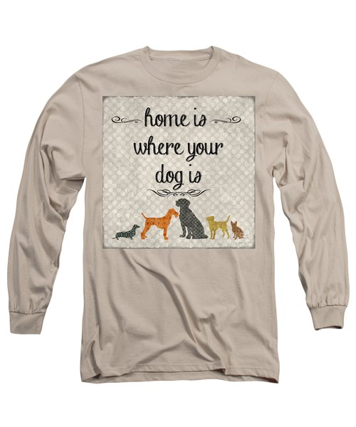 Home Is Where Your Dog Is-jp3039 Long Sleeve T-Shirt by Jean Plout