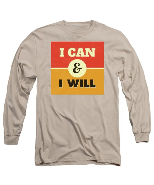 I Can And I Will Long Sleeve T-Shirt