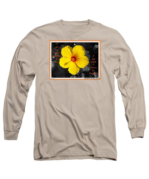 I Choose To Become Long Sleeve T-Shirt by Holley Jacobs