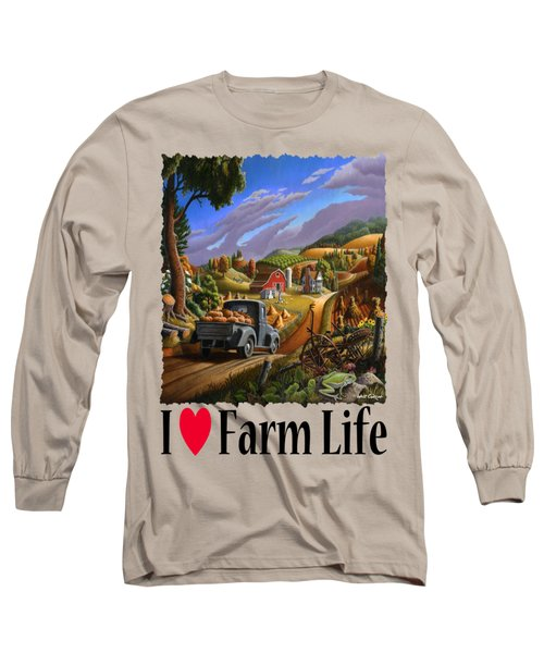 I Love Farm Life - Taking Pumpkins To Market - Appalachian Farm Landscape Long Sleeve T-Shirt