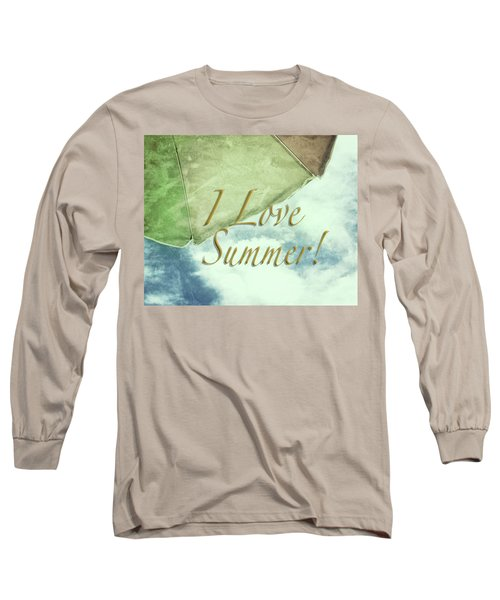 Long Sleeve T-Shirt featuring the photograph I Love Summer I by Marianne Campolongo