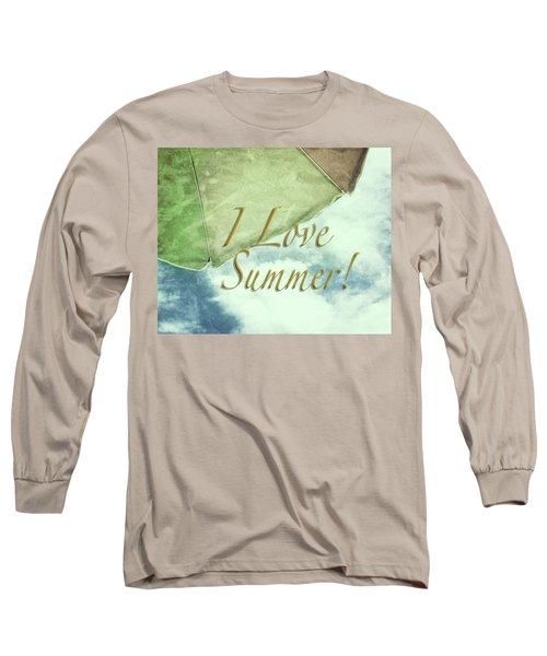 I Love Summer I Long Sleeve T-Shirt