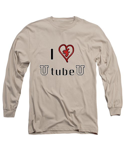 I Love U Tube U Long Sleeve T-Shirt