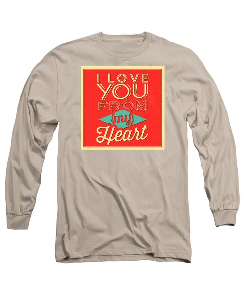 I Love You From My Heart Long Sleeve T-Shirt