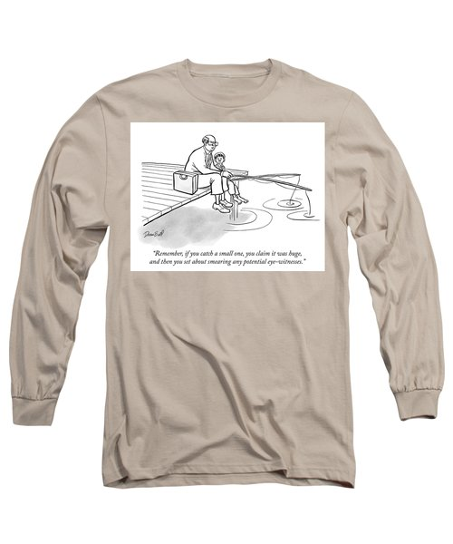 If You Catch A Small One Long Sleeve T-Shirt